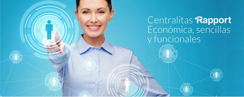 Centrallitas Rapport. Económica, sencilla y funcionales